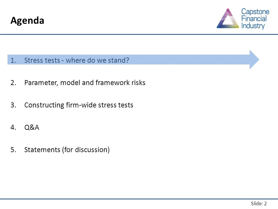 Slide: 2 Agenda 1.Stress tests - where do we stand.