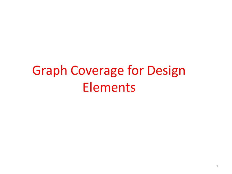 Graph Coverage for Design Elements 1