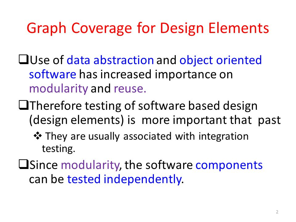 Structural Graph Coverage for Desgin Elements  Graph coverage for design elements usually starts by creating graphs that are based on couplings between software components.