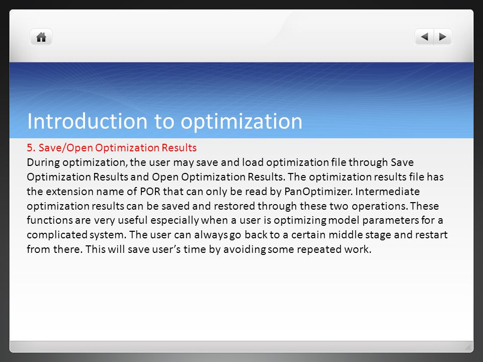 5. Save/Open Optimization Results During optimization, the user may save and load optimization file through Save Optimization Results and Open Optimiz