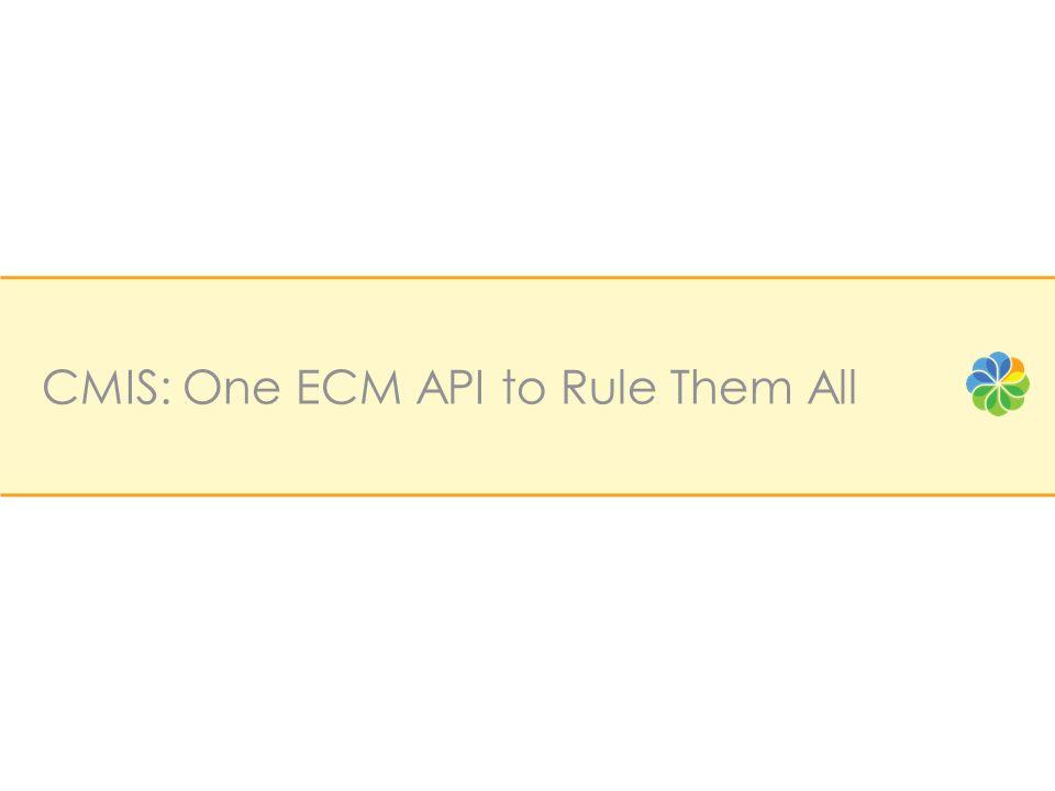 CMIS: One ECM API to Rule Them All