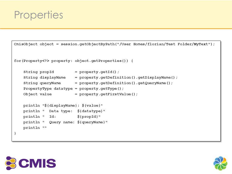 Properties CmisObject object = session.getObjectByPath(