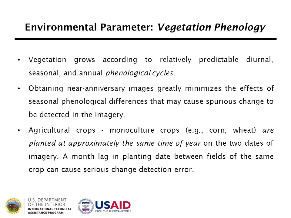 Environmental Parameter: Vegetation Phenology Vegetation grows according to relatively predictable diurnal, seasonal, and annual phenological cycles.
