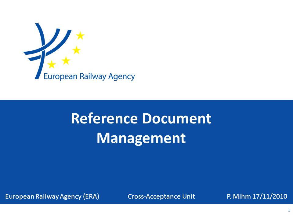 Reference Document Management 1 European Railway Agency (ERA) Cross-Acceptance Unit P.