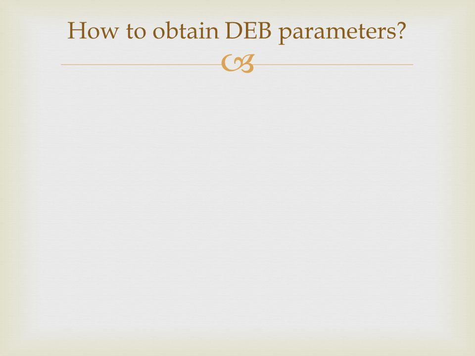  How to obtain DEB parameters