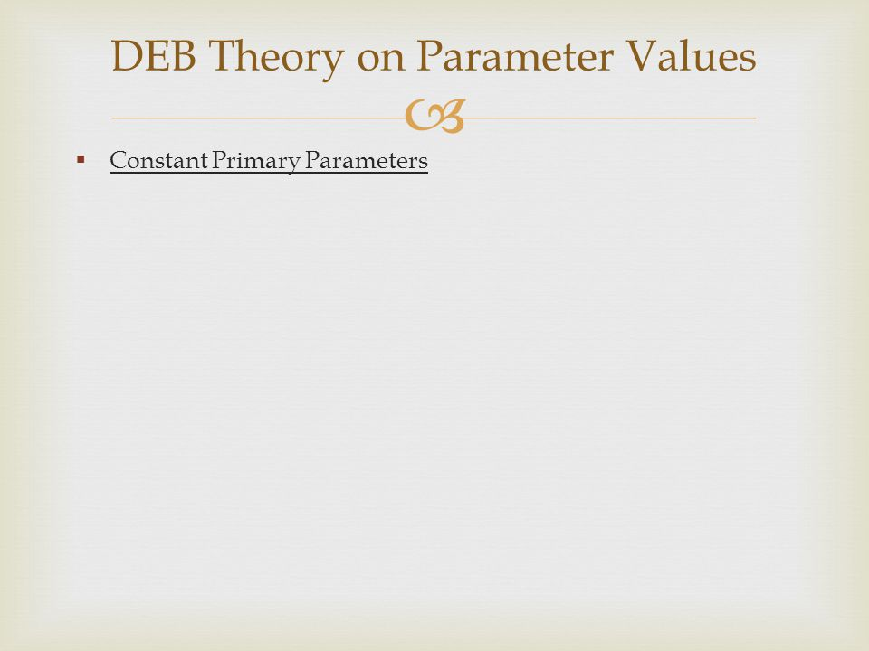   Constant Primary Parameters DEB Theory on Parameter Values