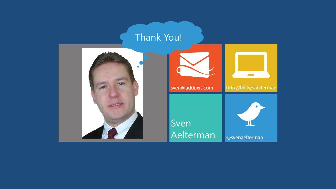 Sven Aelterman sven@adduxis.com http://bit.ly/saelterman @svenaelterman