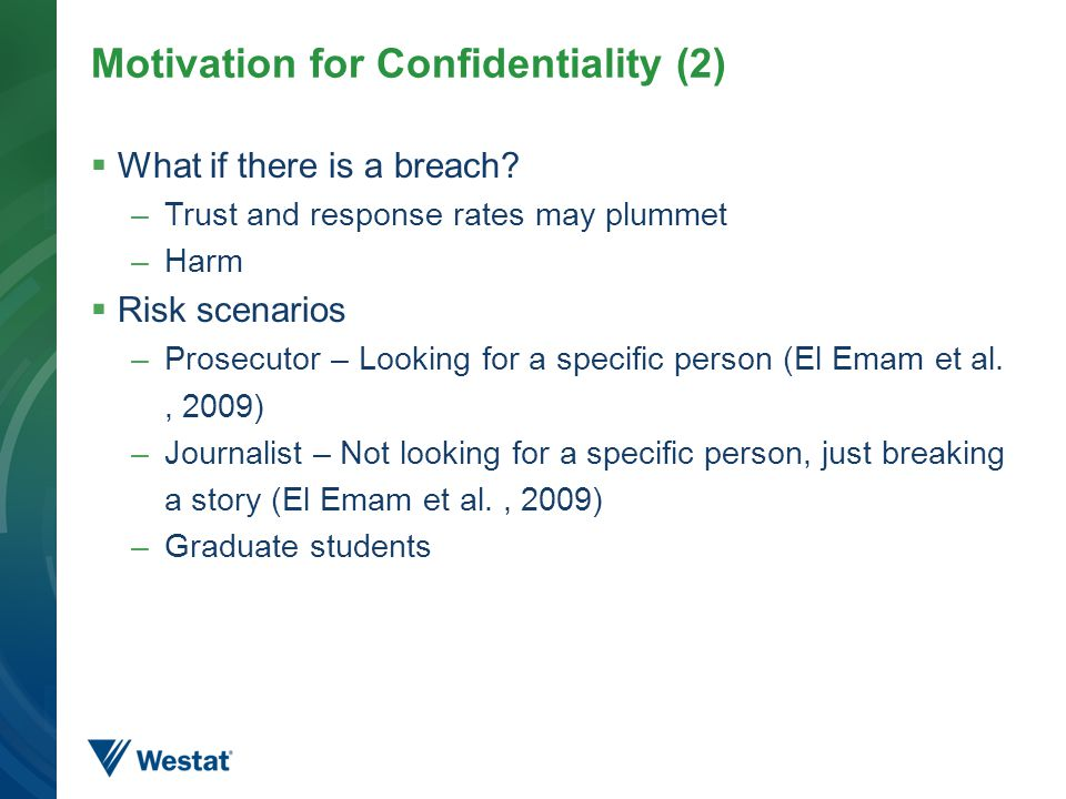 Motivation for Confidentiality (2)  What if there is a breach.