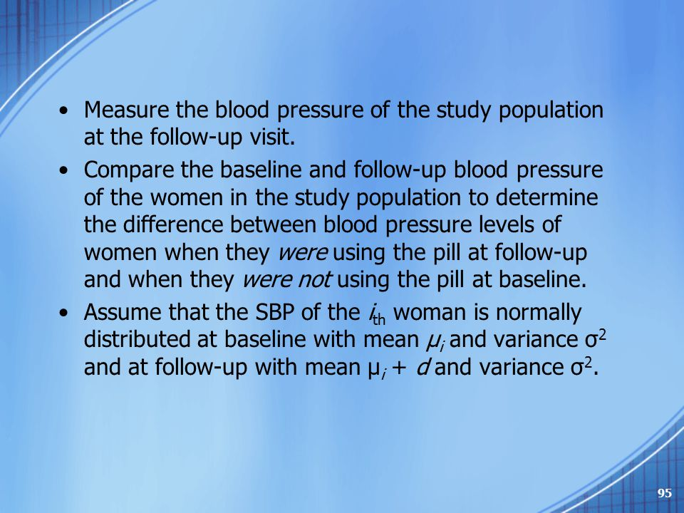 Measure the blood pressure of the study population at the follow-up visit. Compare the baseline and follow-up blood pressure of the women in the study