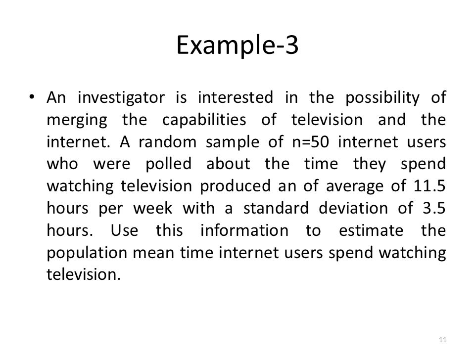 Example-3 An investigator is interested in the possibility of merging the capabilities of television and the internet.