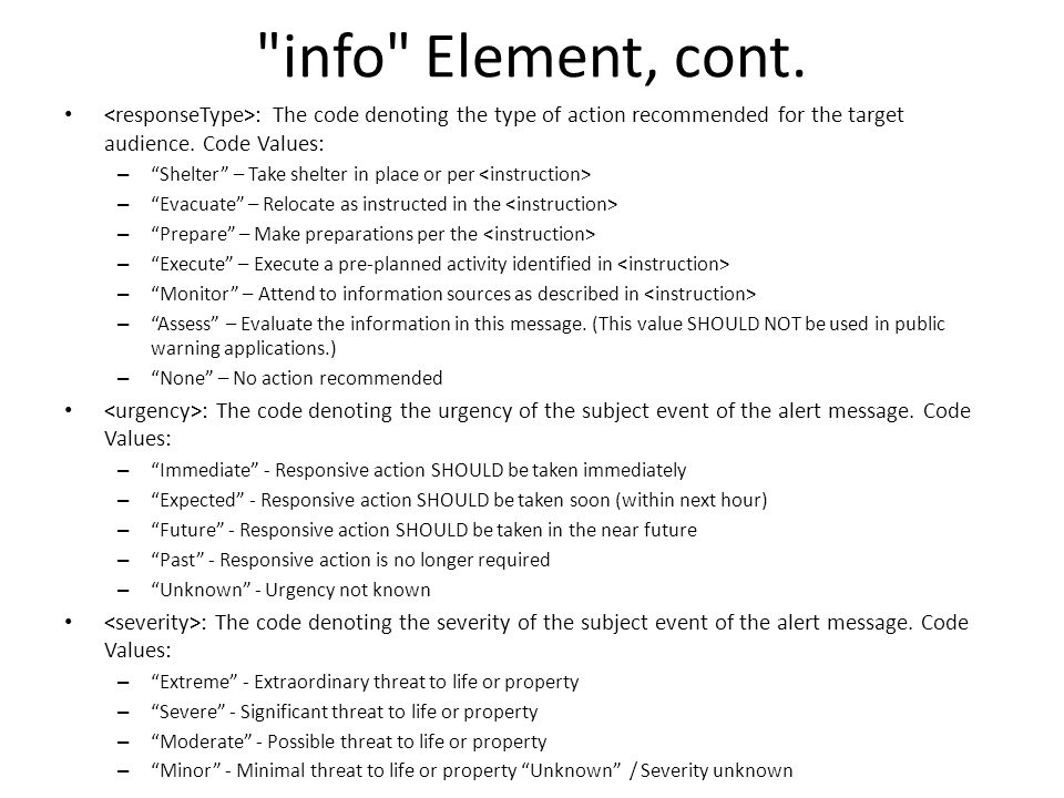 info Element, cont. : The code denoting the type of action recommended for the target audience.