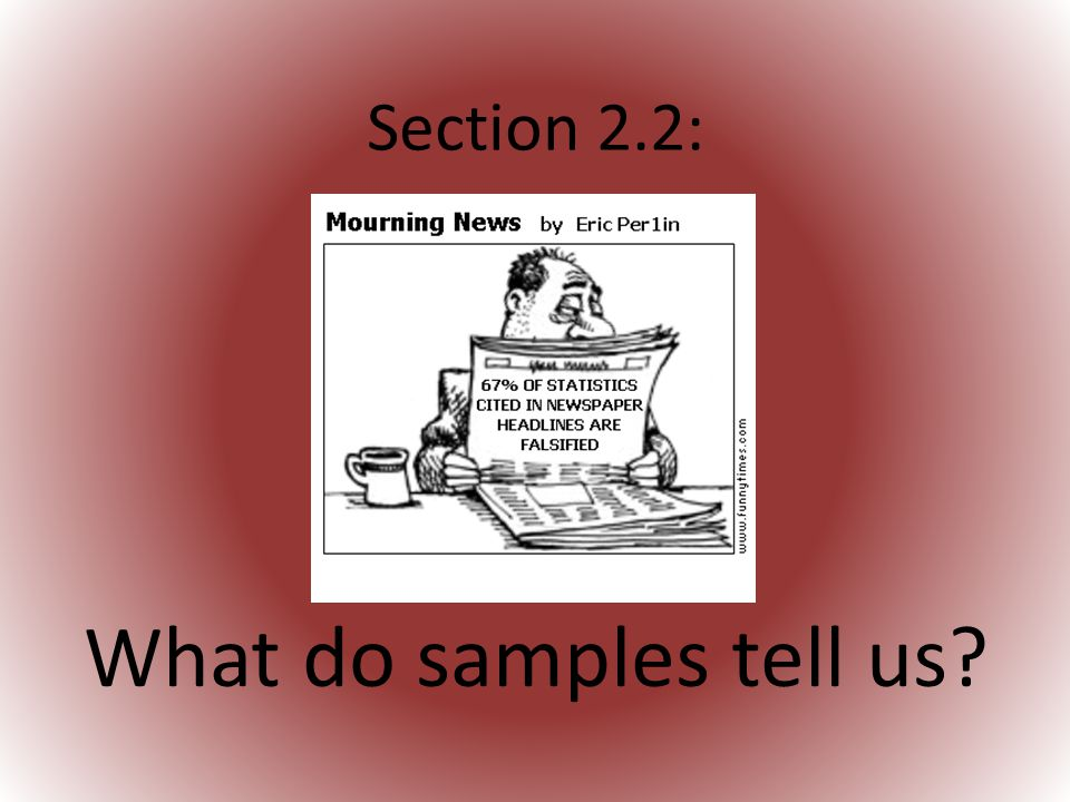 Section 2.2: What do samples tell us?