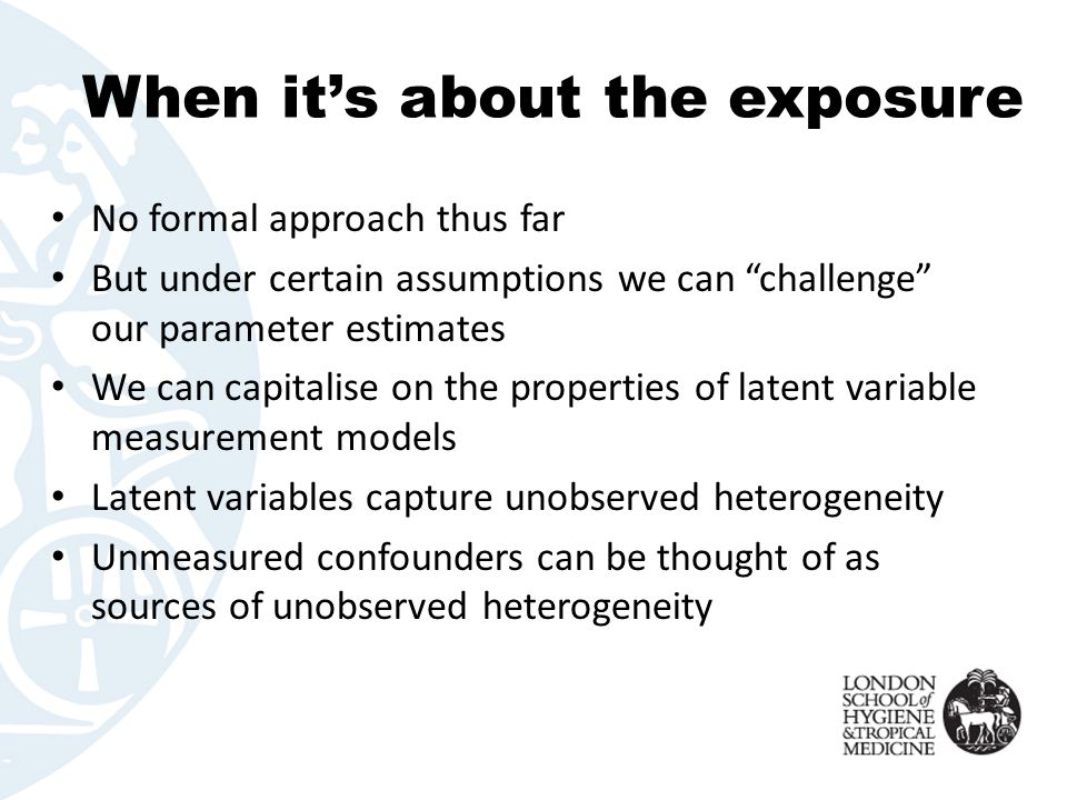 "When it's about the exposure No formal approach thus far But under certain assumptions we can ""challenge"" our parameter estimates We can capitalise on"