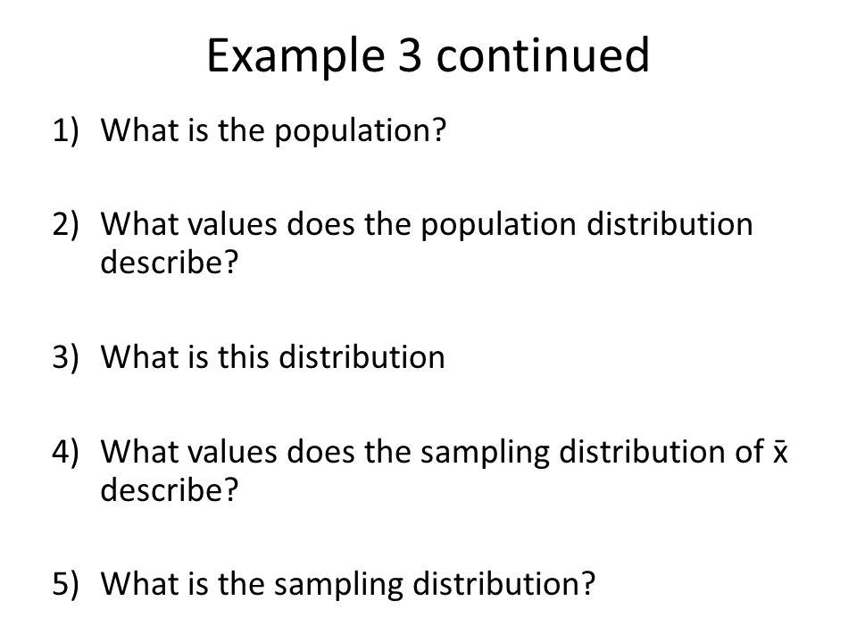 Example 3 continued 1)What is the population.