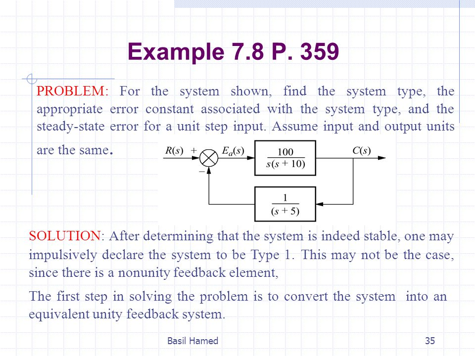 Example 7.8 P. 359 PROBLEM: For the system shown, find the system type, the appropriate error constant associated with the system type, and the steady