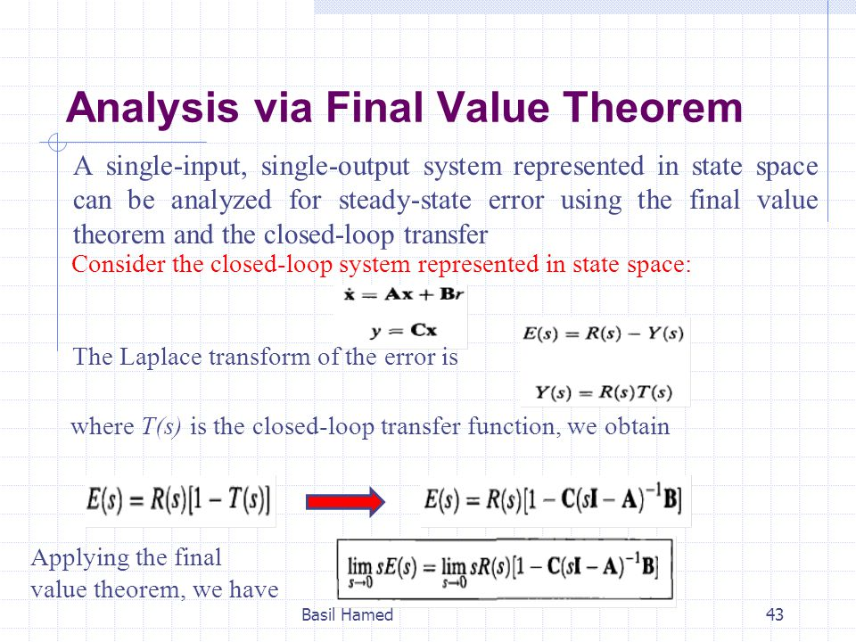 Analysis via Final Value Theorem A single-input, single-output system represented in state space can be analyzed for steady-state error using the fina