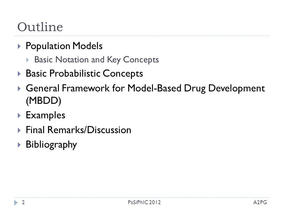 Outline  Population Models  Basic Notation and Key Concepts  Basic Probabilistic Concepts  General Framework for Model-Based Drug Development (MBD