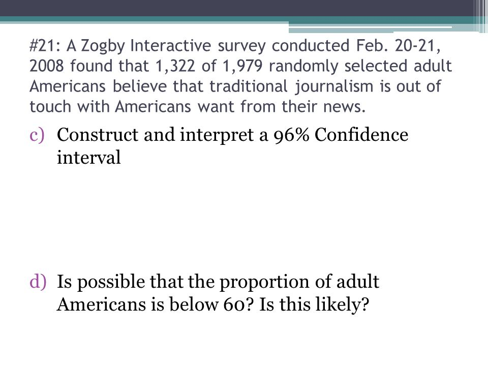 c)Construct and interpret a 96% Confidence interval d)Is possible that the proportion of adult Americans is below 60.