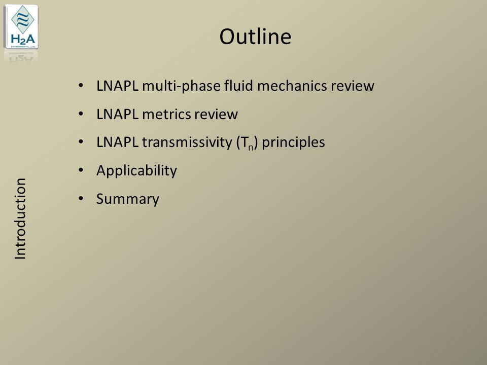 LNAPL at the Pore Scale LNAPL co-exists with water in aquifer pores LNAPL only partially fills the aquifer pore space The degree of LNAPL saturation depends upon lithology and fluid properties Sediment Grains Wetting Fluid (Water) Non-Wetting Fluid (Air or LNAPL) Filling Large Pore Spaces Multi-Phase Fluid Mechanics RTDF 2006