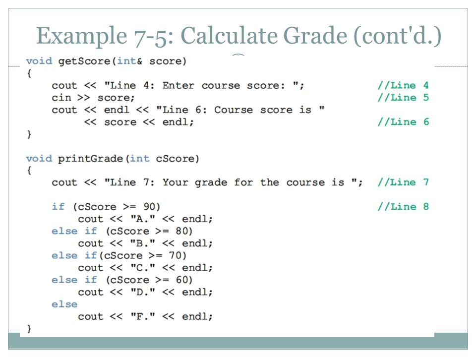 21 Example 7-5: Calculate Grade (cont d.)