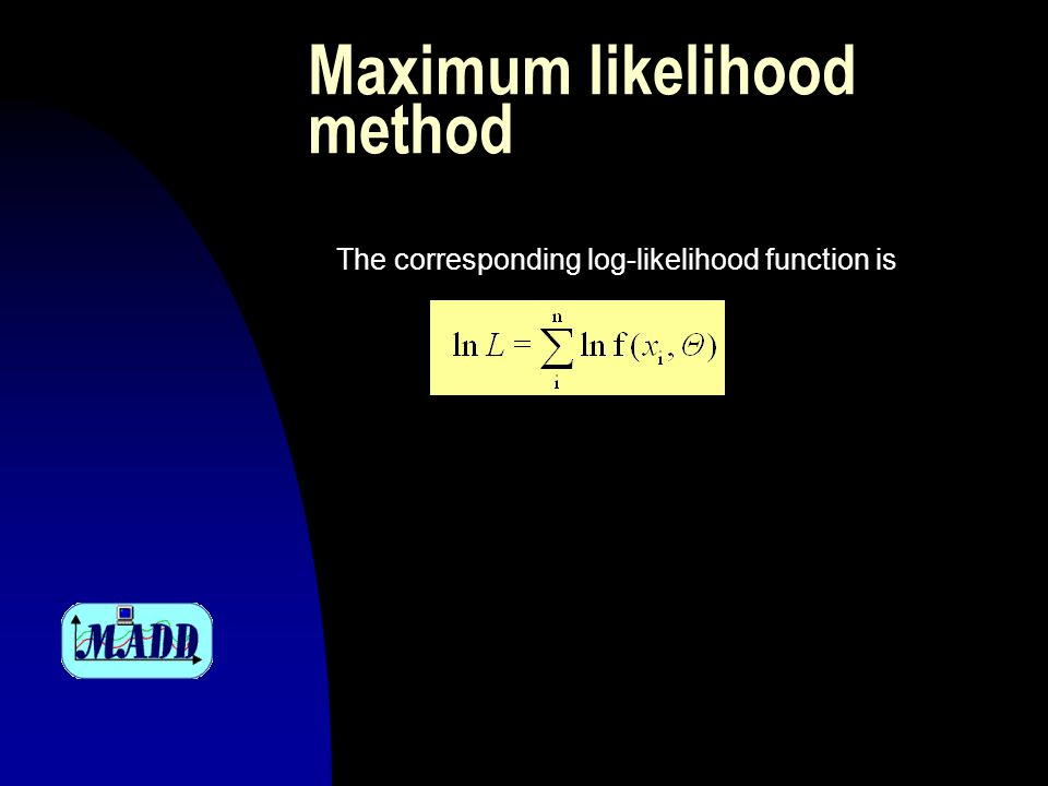 Maximum likelihood method The corresponding log-likelihood function is