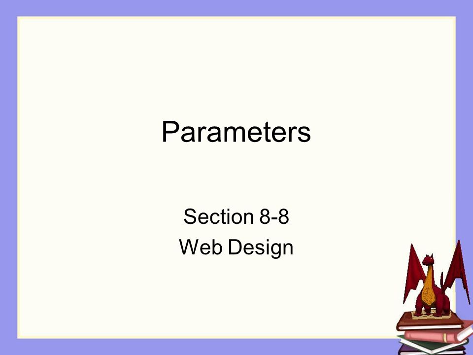 Parameters Section 8-8 Web Design