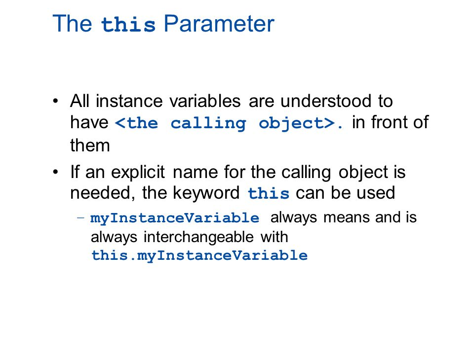 Pitfall: Use of = and == with Variables of a Class Type Used with variables of a class type, the assignment operator ( = ) produces two variables that name the same object –This is very different from how it behaves with primitive type variables The test for equality ( == ) also behaves differently for class type variables –The == operator only checks that two class type variables have the same memory address –Unlike the equals method, it does not check that their instance variables have the same values –Two objects in two different locations whose instance variables have exactly the same values would still test as being not equal
