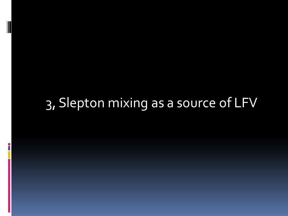 3, Slepton mixing as a source of LFV