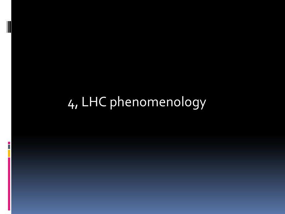 4, LHC phenomenology