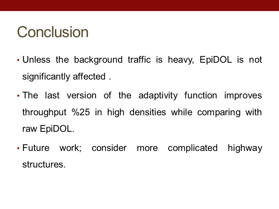 Conclusion Unless the background traffic is heavy, EpiDOL is not significantly affected.