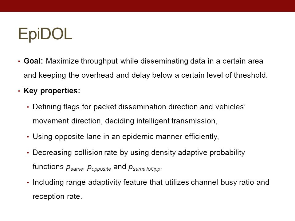 EpiDOL Performance Metrics: End-to-End Delay: Time taken for packet transmission from source to nodes in the range of dissemination distance.