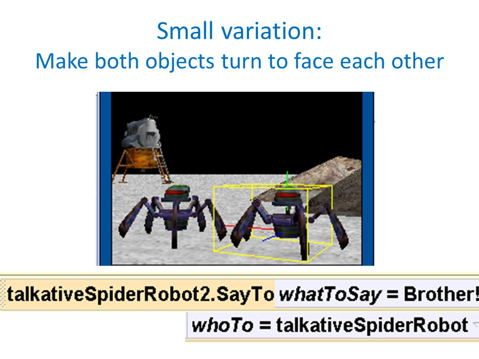 Small variation: Make both objects turn to face each other
