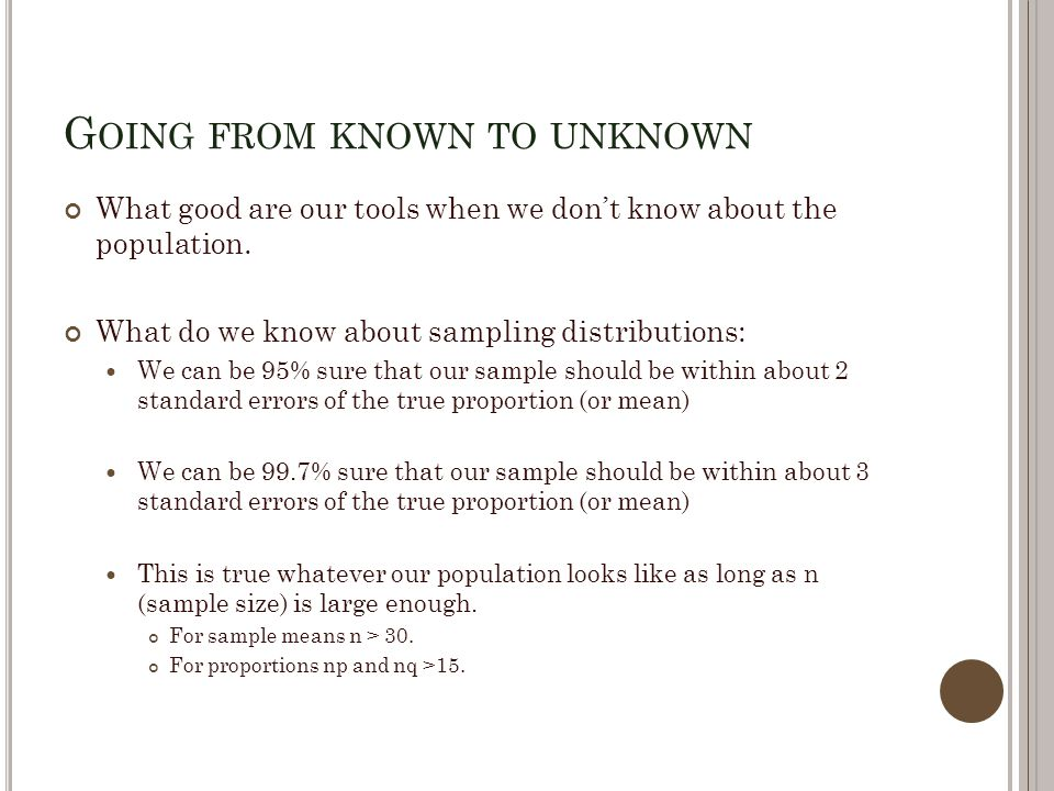 M ARGIN OF E RROR So, to be within a 95% confidence interval we will want to be within 1.96(se) of the sampling mean.