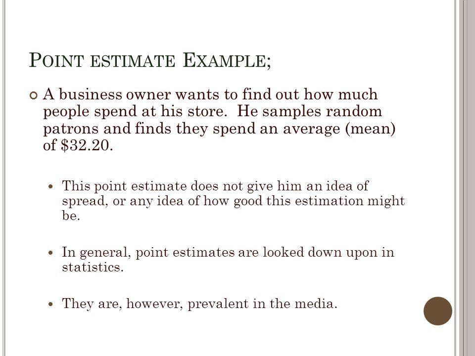 I NTERVAL ESTIMATES, We can also find Interval estimations for population parameters.