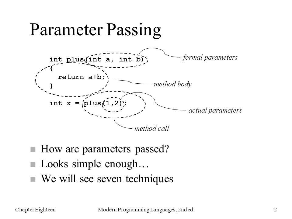 Parameter Passing n How are parameters passed.