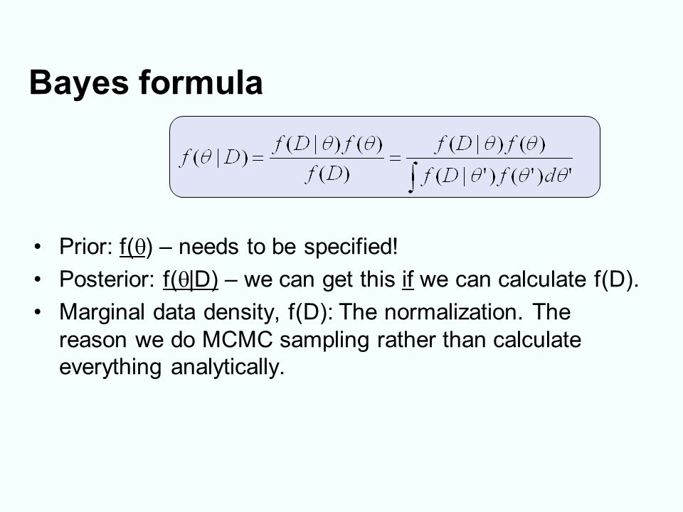 Bayes formula Prior: f(  ) – needs to be specified.