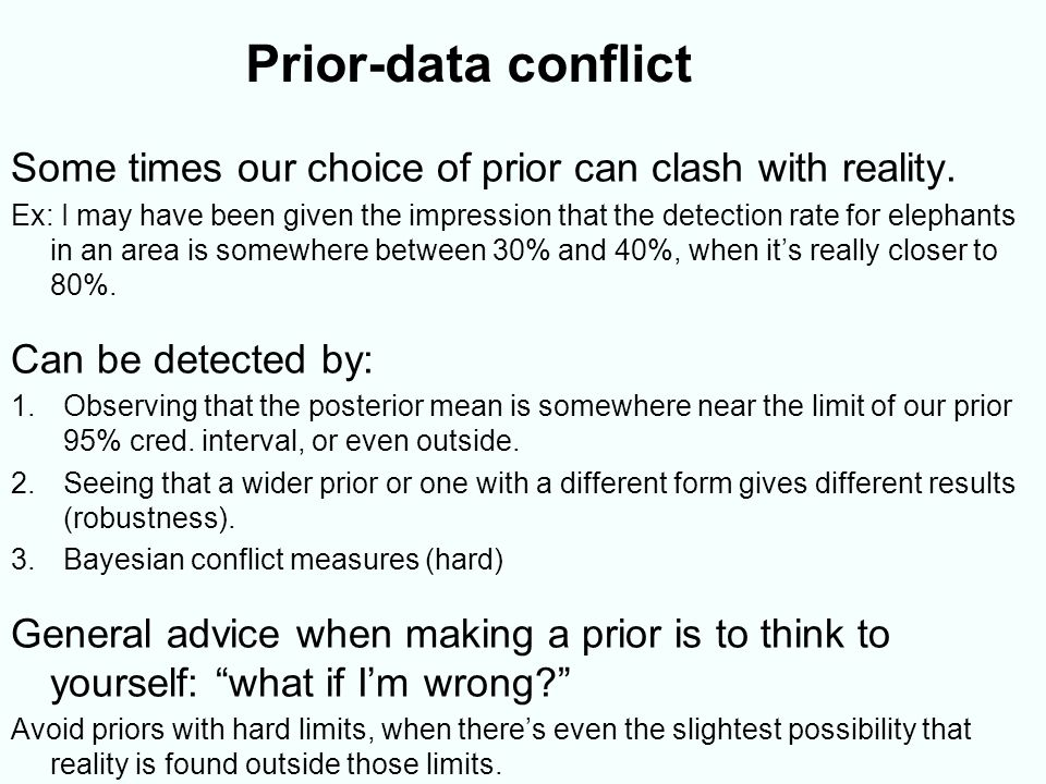 Prior-data conflict Some times our choice of prior can clash with reality.