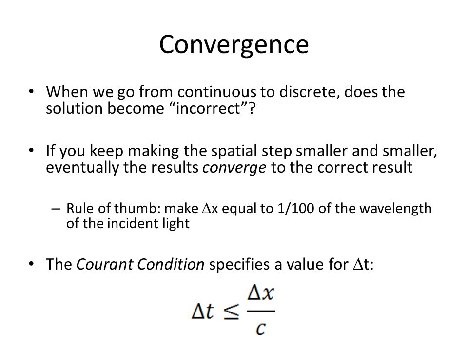 Convergence When we go from continuous to discrete, does the solution become incorrect .