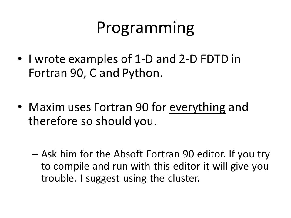 Fortran 90 Variables must be declared (but not initialized) at the very beginning Constants must be declared and initialized at the beginning After variables are declared and constants are declared and initialized, variables must be set Then you can start writing your code.