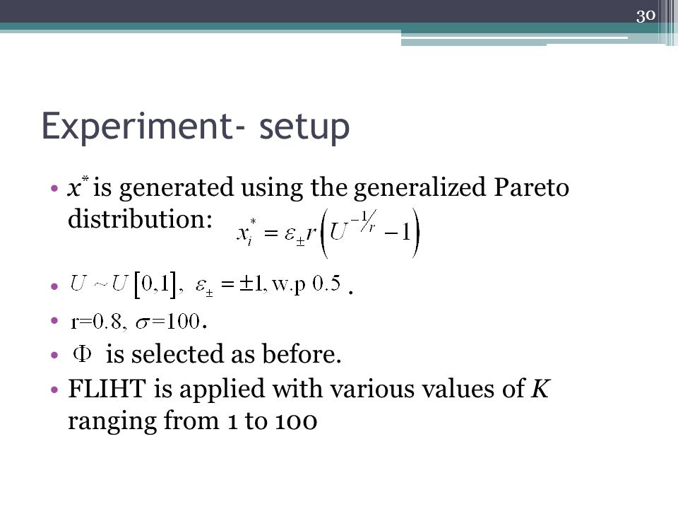 Experiment- setup x * is generated using the generalized Pareto distribution:.