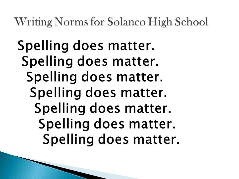 Spelling does matter.