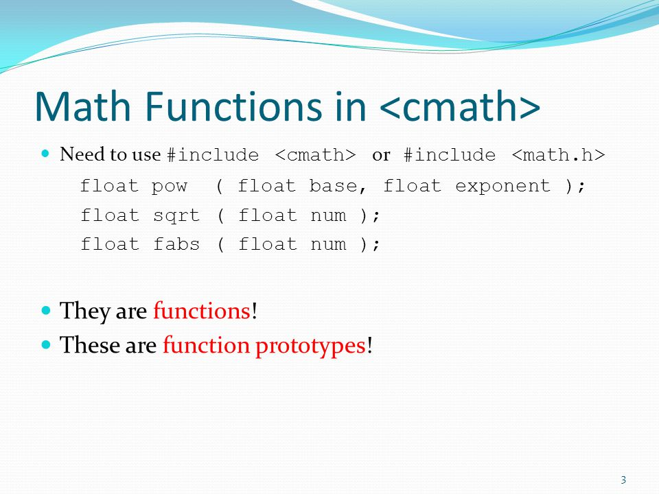 Example: Bad Functions float GetRate(float rate) { cout << Enter the rate: ; cin >> rate; return rate; } // Bad: Why use parameter.