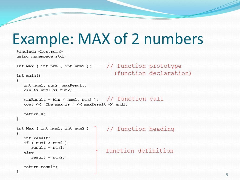 Example: InOut Parameter 36 // -------------------------------- // The function uses the value of // num to update the // values of max and min.
