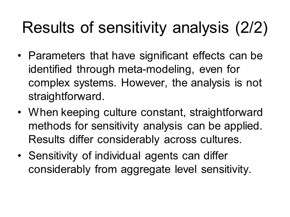 Results of sensitivity analysis (2/2) Parameters that have significant effects can be identified through meta-modeling, even for complex systems.