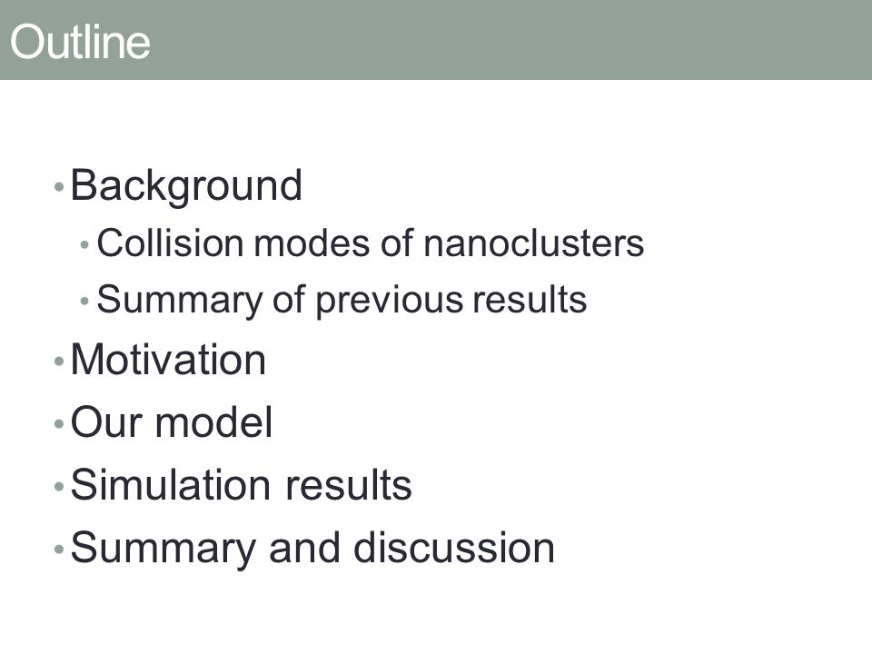 Conclusion We investigated the thermodynamic and structural properties of nanoclusters.