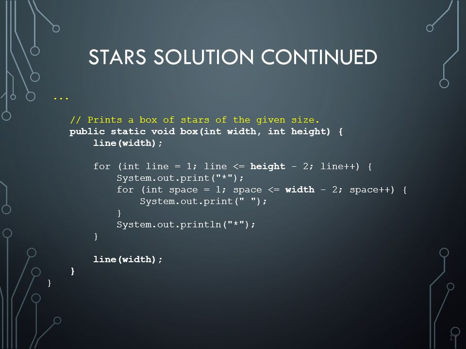 17 STARS SOLUTION CONTINUED... // Prints a box of stars of the given size.