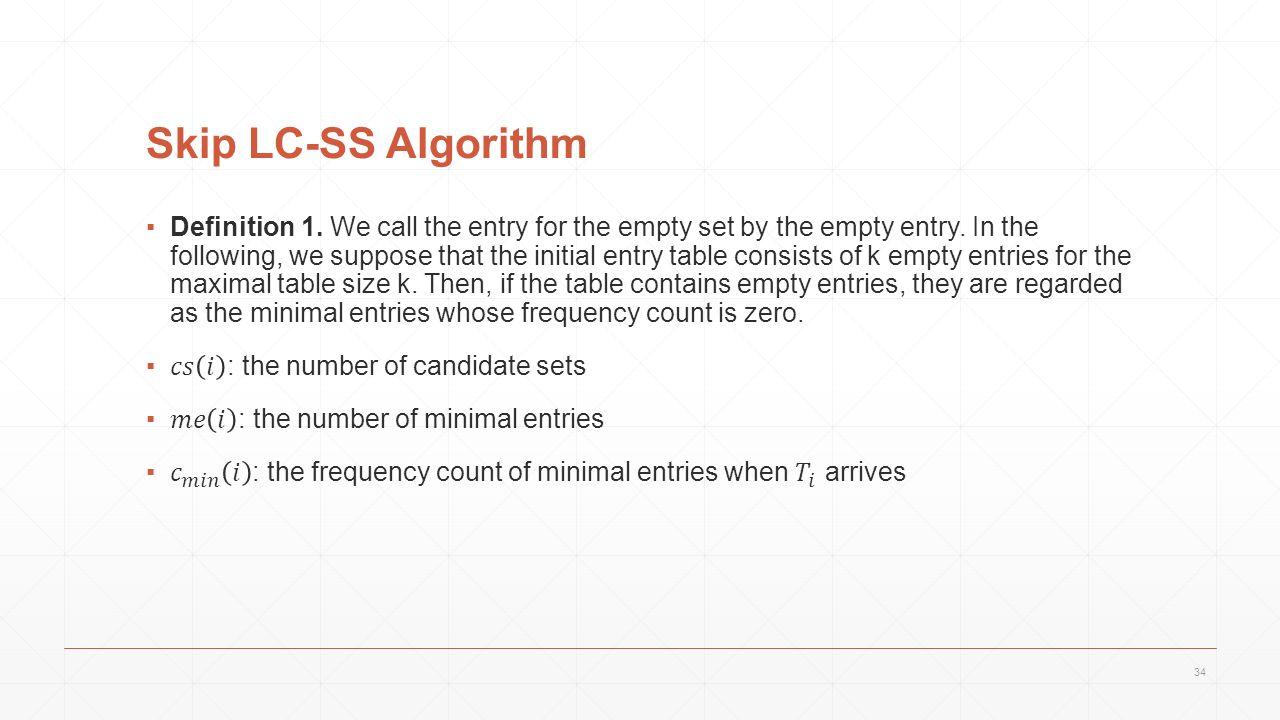 Skip LC-SS Algorithm 34