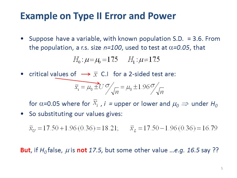 5 Example on Type II Error and Power Suppose have a variable, with known population S.D.