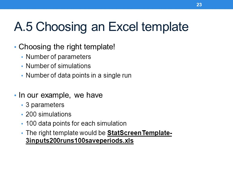 A.5 Choosing an Excel template Choosing the right template.