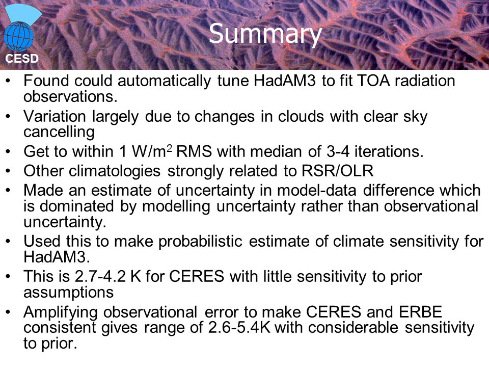 CESD Summary Found could automatically tune HadAM3 to fit TOA radiation observations.
